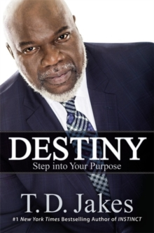 Destiny : Step into Your Purpose, Paperback Book