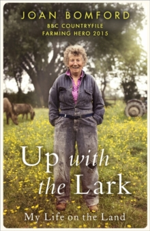 Up with the Lark : My Life on the Land, Hardback