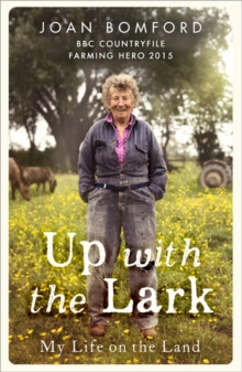 Up with the Lark : My Life on the Land, Paperback