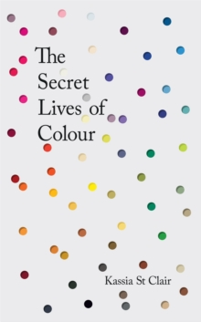 The Secret Lives of Colour, Hardback