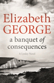 A Banquet of Consequences : An Inspector Lynley Novel, Paperback