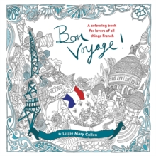 Bon Voyage! : An Adult Colouring Book for Lovers of All Things French, Paperback