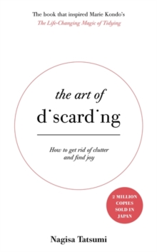 The Art of Discarding : How to get rid of things and find joy, Hardback
