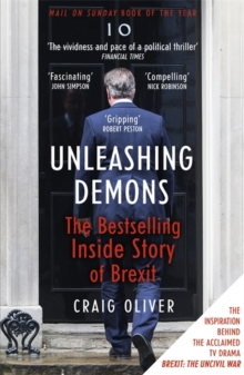 Unleashing Demons : The Inside Story of Brexit, Paperback Book