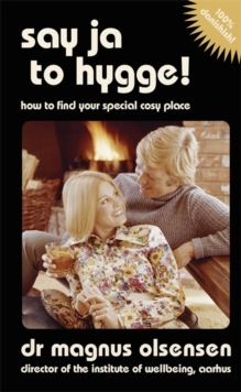 Say Ja to Hygge! : A Parody: How to Find Your Special Cosy Place, Hardback
