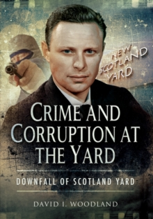 Crime and Corruption at the Yard, Hardback Book