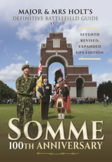 Major & Mrs Holt's Definitive Battlefield Guide Somme: 100th Anniversary, Paperback