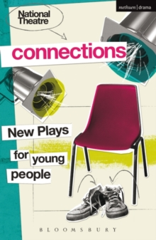 National Theatre Connections : Plays for Young People: Drama, Baby; Hood; The Boy Preference; The Edelweiss Pirates; Follow, Follow; The Accordion Shop; Hacktivists; Hospital Food; Remote; The Crazy S, Paperback