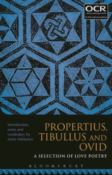 Propertius, Tibullus and Ovid: A Selection of Love Poetry, Paperback