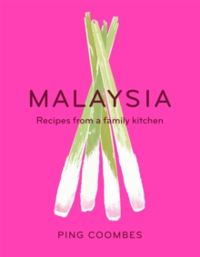 Malaysia : Recipes from a Family Kitchen, Hardback