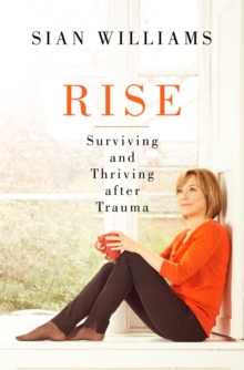 Rise : Surviving and Thriving After Trauma, Hardback Book