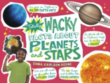 Totally Wacky Facts About Planets and Stars, Hardback Book