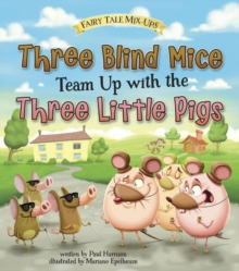 Three Blind Mice Team Up with the Three Little Pigs, Paperback