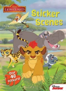 Disney Junior the Lion Guard Sticker Scenes, Paperback