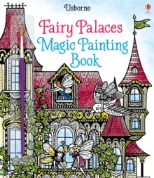 FAIRY PALACES MAGIC PAINTING BOOK, Paperback