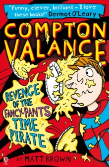 Compton Valance Revenge of the Fancy-Pants Time Pirate, Paperback Book