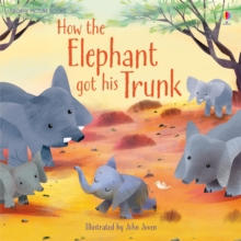 How the Elephant Got His Trunk, Paperback