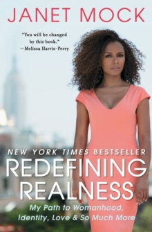 Redefining Realness : My Path to Womanhood, Identity, Love & So Much More, Paperback Book
