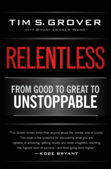 Relentless : From Good to Great to Unstoppable, Paperback