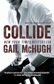 Collide : Book One in the Collide Series Book 1, Paperback