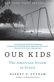 Our Kids : The American Dream in Crisis, Paperback