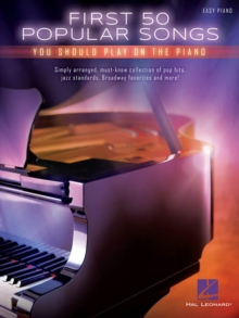 First 50 Popular Songs You Should Play on the Piano, Paperback Book