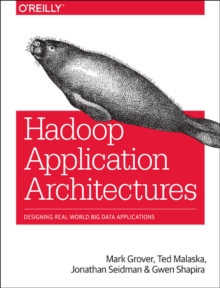 Hadoop Application Architectures, Paperback