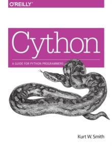 Cython : A Guide for Python Programmers, Paperback Book