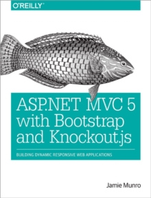 ASP.NET MVC 5 with Bootstrap and Knockout. JS : Building Dynamic, Responsive Web Applications, Paperback Book
