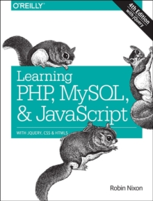 Learning PHP, MySQL & JavaScript : With jQuery, CSS & HTML5, Paperback Book