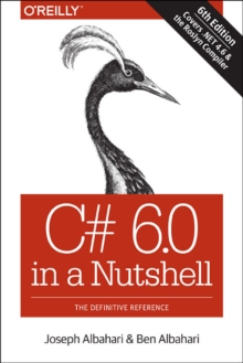 C# 6.0 in a Nutshell : The Definitive Reference, Paperback