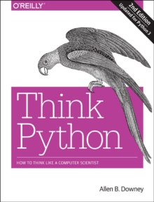 Think Python : How to Think Like a Computer Scientist, Paperback