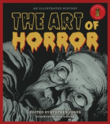 The Art of Horror : An Illustrated History, Hardback Book