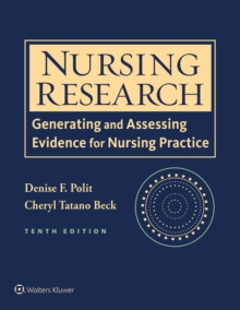 Nursing Research : Generating and Assessing Evidence for Nursing Practice, Paperback