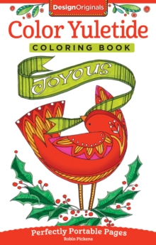 Color Yuletide Coloring Book : Perfectly Portable Pages, Paperback Book