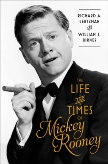 The Life and Times of Mickey Rooney, Hardback