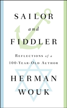 Sailor and Fiddler : Reflections of a 100-Year-Old Author, Hardback