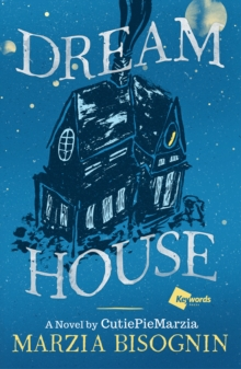 Dream House : A Novel by Cutiepiemarzia, Hardback Book