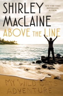 Above the Line : My Wild Oats Adventure, Hardback