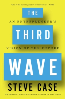 The Third Wave : An Entrepreneur's Vision of the Future, Paperback