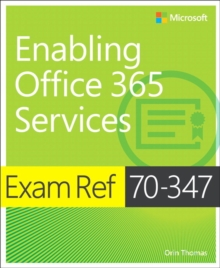 Exam Ref 70-347 Enabling Office 365 Services, Paperback