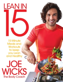 Lean in 15 : 15 Minute Meals and Workouts to Keep You Lean and Healthy, Paperback