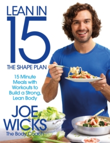 Lean in 15: the Shape Plan : 15 Minute Meals with Workouts to Build a Strong, Lean Body, Paperback