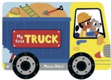 Whizzy Wheels: My First Truck, Board book Book