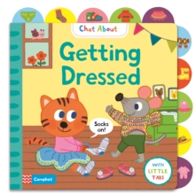 Getting Dressed : A Book About Dressing, with Tabs for Older Babies, Board book