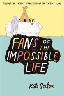 Fans of the Impossible Life, Paperback