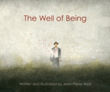 The Well of Being : A Children's Picture Book for Adults, Hardback