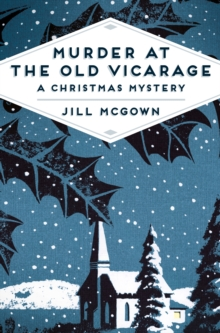 Murder at the Old Vicarage : A Christmas Mystery, Paperback