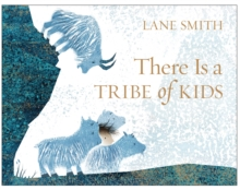There is a Tribe of Kids, Hardback