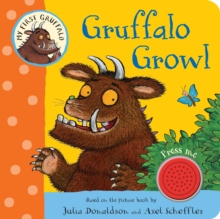My First Gruffalo: Gruffalo Growl, Board book Book